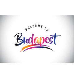 Budapest welcome to message in purple vibrant vector