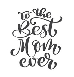 Quote best mom ever excellent holiday card vector