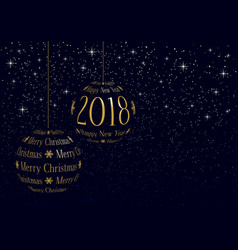 christmas and new year 2018 greeting card vector image