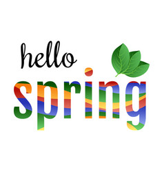 colorful phrase hello spring with green leaves vector image vector image