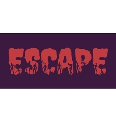Escape word and silhouettes on them vector image vector image