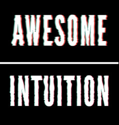Awesome intuition slogan holographic and glitch vector