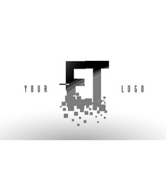 Et e t pixel letter logo with digital shattered vector