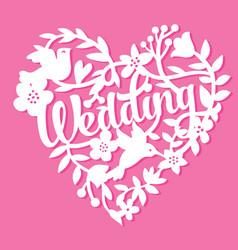Vintage paper cut wedding floral heart lace vector