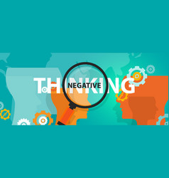 negative thinking attitude concept of thinking vector image vector image