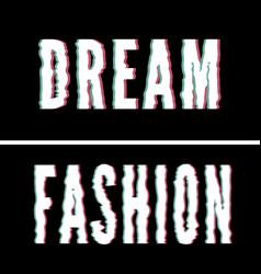 Dream fashion slogan holographic and glitch vector