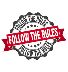 Follow the rules stamp sign seal vector