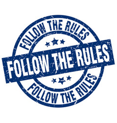 follow the rules blue round grunge stamp vector image