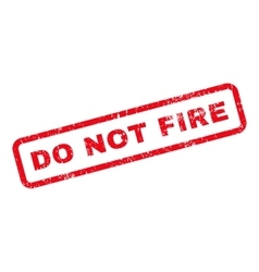 Do Not Fire Text Rubber Stamp vector