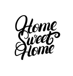 Home sweet home hand written lettering vector