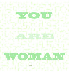 you are woman on pixel green square tiles pattern vector image