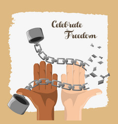 Hands broken of chain to celebrate freedom day vector