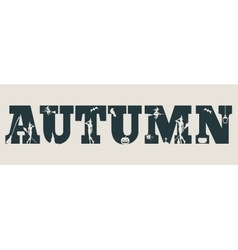 Autumn word and silhouettes on them vector