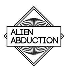 Alien abduction stamp on white background vector