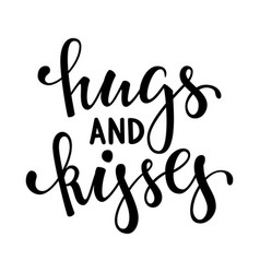 Hugs and kisses hand drawn creative calligraphy vector