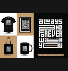 Trendy typography quote motivation tshirt always vector