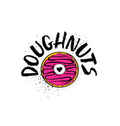 hand drawn doughnuts lettering poster vector image vector image
