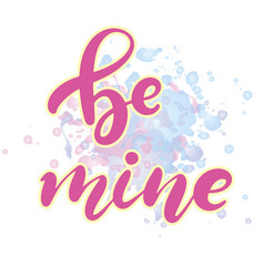 be my valentine hand lettered text vector image