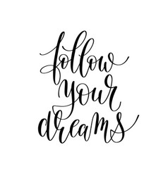 follow your dreams inspirational quote about vector image vector image