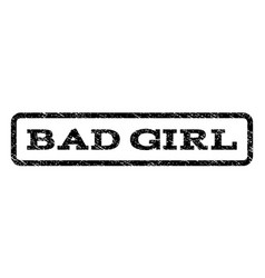 bad girl watermark stamp vector image