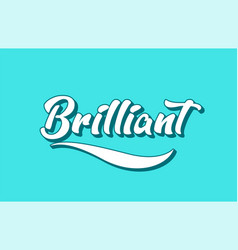Brilliant hand written word text for typography vector