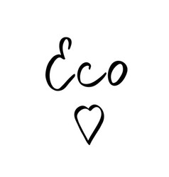 eco world with heart - hand drawn brush text vector image vector image
