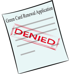 green card renewal application on the stamp denied vector image