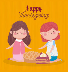 Happy thanksgiving day cute girls with pie and vector