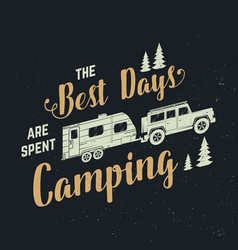 best days are spent camping concept vector image