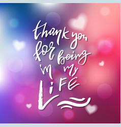 Thank yoy for being in my life - calligraphy vector