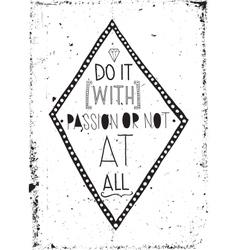 Fresch motivational grunge poster Vintage vector