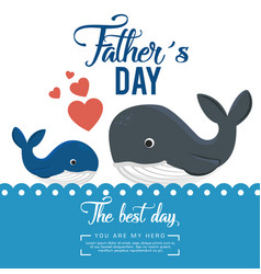 Happy fathers day card with whale vector