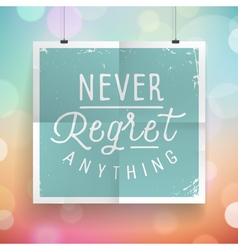 Slogan poster abstract never regret vector