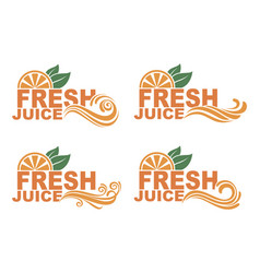 fresh juice emblems vector image
