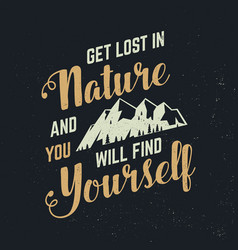 get lost in nature and you will find yourself vector image