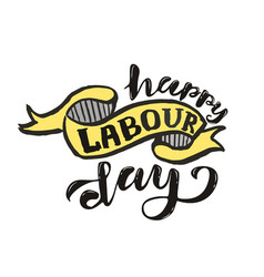 Hand lettering happy labor day - may day vector