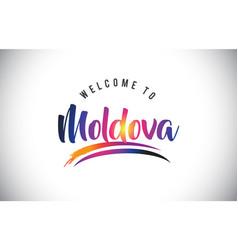 Moldova welcome to message in purple vibrant vector