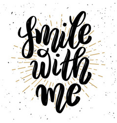 smile with me hand drawn motivation lettering vector image