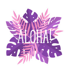 Aloha lettering violet and pink beautiful art vector