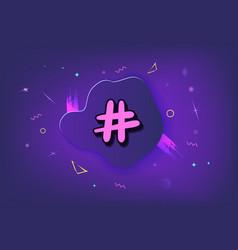 Hashtag sign on dark composition vector
