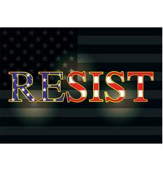 Resist slogan over american flag vector