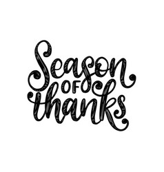 season of thanks hand lettering on white vector image