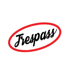 Trespass rubber stamp vector