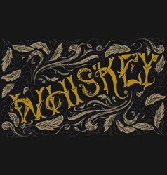 whiskey lettering on decorative background vector image