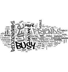 are you too busy for friendship text background vector image vector image