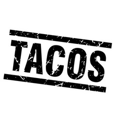 square grunge black tacos stamp vector image vector image
