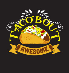 Tacos quote and slogan good for print you had me vector