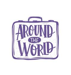 around world phrase or message handwritten vector image