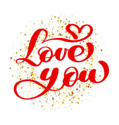 text love you calligraphic on the background of vector image