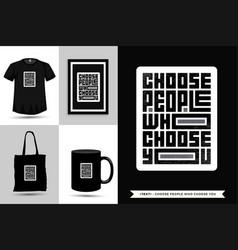 Typographic quote inspiration tshirt choose vector